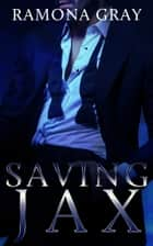 Saving Jax ebook by Ramona Gray