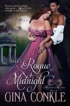 Meet a Rogue at Midnight ebook by Gina Conkle