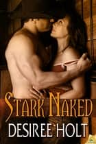 Stark Naked ebook by Desiree Holt