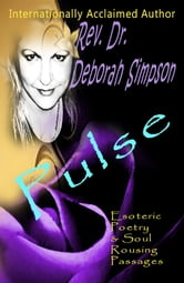 Pulse: Esoteric Poetry & Soul Rousing Passages ebook by Deborah Simpson