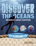 Discover the Oceans - The World's Largest Ecosystem ebook by Lauri Berkenkamp, Chuck Forsman