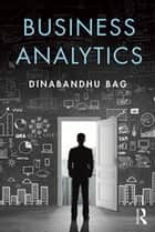 Business Analytics ebook by Dinabandhu Bag