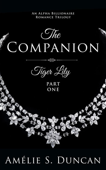Tiger Lily : The Companion - Tiger Lily Trilogy, #1 ebook by Amélie S. Duncan