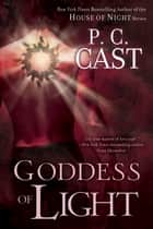 Goddess of Light ebook by P. C. Cast