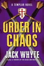 Order in Chaos ebook by Jack Whyte