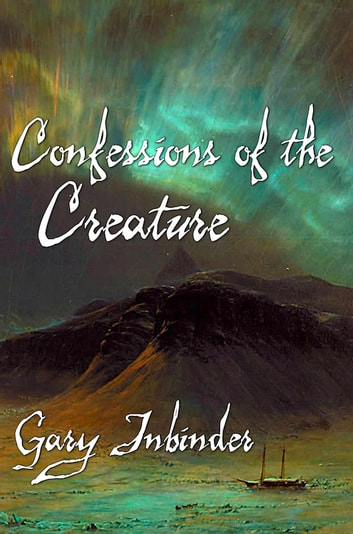 Confessions of the Creature ebook by Gary Inbinder