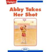 Abby Takes Her Shot - Read with Highlights audiobook by Susan M. Dyckman