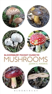 Pocket Guide to Mushrooms ebook by John C. Harris