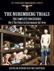 The Nuremberg Trials - The Complete Proceedings Vol 3: The Policy to Exterminate the Jews