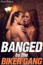 Banged by the Biker Gang eBook by Cindel Sabante