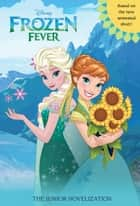 Frozen Fever Junior Novel ebook by Disney Books