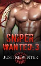 Sniper Wanted 3 - The Wanted Series, #6 ebook by Justine Winter