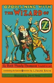 The Illustrated Ozoplaning With The Wizard of Oz ebook by Ruth Plumly Thompson