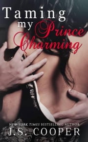Taming My Prince Charming - Prince Charming, #2 ebook by J. S. Cooper