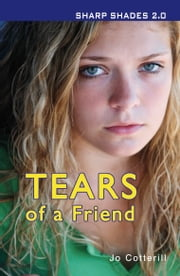 Tears of a Friend (Sharp Shades 2.0) ebook by Jo Cotterill