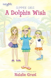 A Dolphin Wish ebook by Natalie Grant