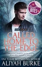 Called Home to The Edge ebook by Aliyah Burke