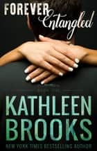 Forever Entangled - Forever Bluegrass #1 ebook by Kathleen Brooks