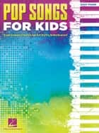 Pop Songs for Kids ebook by Hal Leonard Corp.