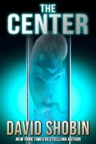 The Center ebook by David Shobin