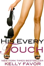 His Every Touch (For His Pleasure, Book 8) ebook by Kelly Favor