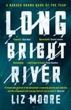 Long Bright River - an intense family thriller ebook by Liz Moore