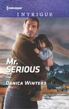 Mr. Serious eBook by Danica Winters