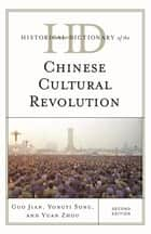 Historical Dictionary of the Chinese Cultural Revolution ebook by Guo Jian, Yongyi Song, Yuan Zhou