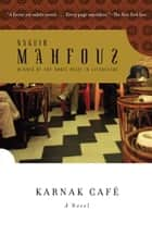 Karnak Cafe ebook by Naguib Mahfouz