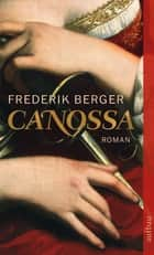 Canossa - Historischer Roman ebook by