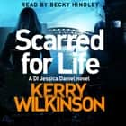 Scarred for Life audiobook by Kerry Wilkinson