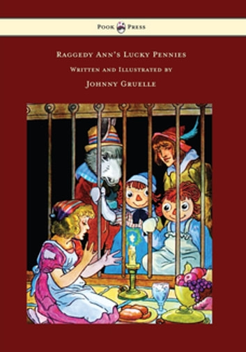 Raggedy Anns Lucky Pennies Illustrated By Johnny Gruelle Ebook By