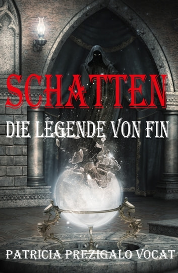 Die Legende von Fin - Schatten ebook by Patricia Prezigalo Vocat