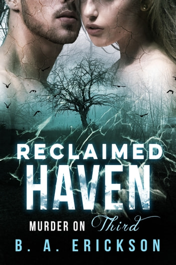 Reclaimed Haven - Murder on Third ebook by B.A. Erickson