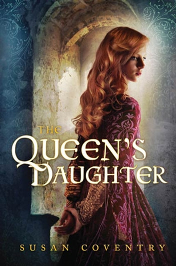 The Queen's Daughter eBook by Susan Coventry