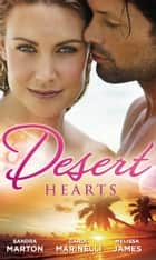 Desert Hearts: Sheikh Without a Heart / Heart of the Desert / The Sheikh's Destiny (Mills & Boon M&B) ebook by Sandra Marton, Carol Marinelli, Melissa James