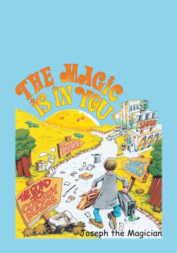 The Magic Is in You ebook by Joseph the Magician