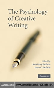 The Psychology of Creative Writing ebook by Kaufman, Scott Barry