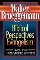 Biblical Perspectives on Evangelism ebook by Walter Brueggemann