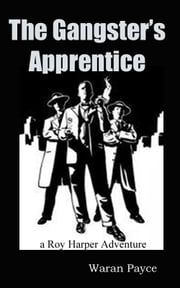 The Gangster's Apprentice ebook by Waran Payce