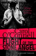 Flight of the Stone Angel - Kathleen Mallory: Book Four ebook by Carol O'Connell