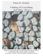 Catalog of Everything and Other Stories ebook by Peter Wehrli