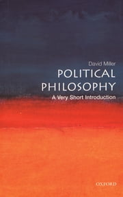 Political Philosophy: A Very Short Introduction ebook by David Miller