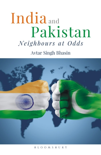 India and Pakistan - Neighbours at Odds ebook by Avtar Bhasin
