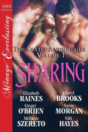Sharing ebook by Elizabeth Raines, Cheryl Brooks, Mellanie Szereto, Ginger Obrien, Annie Morgan, Niki Hayes