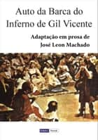 Auto da Barca do Inferno de Gil Vicente ebook by José Leon Machado