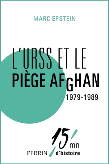 L'URSS et le piège Afghan 1979-1989 ebook by Marc EPSTEIN