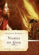 Names Of God ebook by Nathan J. Stone
