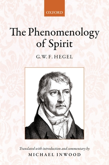 Hegel: The Phenomenology of Spirit - Translated with introduction and commentary eBook by