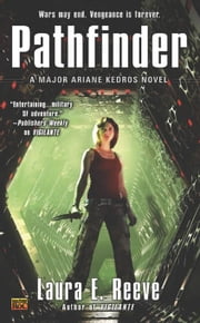 Pathfinder - A Major Ariane Kedros Novel ebook by Laura E. Reeve